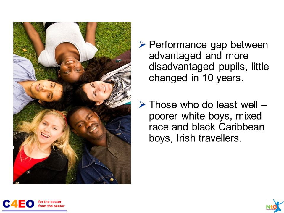  Performance gap between advantaged and more disadvantaged pupils, little changed in 10 years.