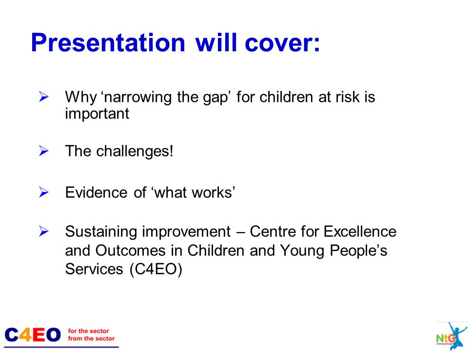 Why 'narrowing the gap' for children at risk is important  The challenges.