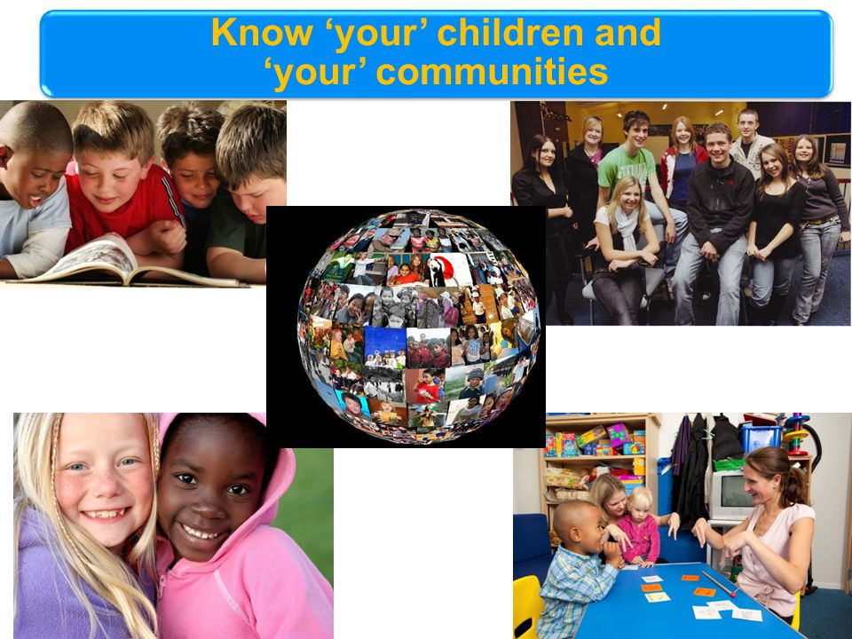 Know 'your' children and 'your' communities