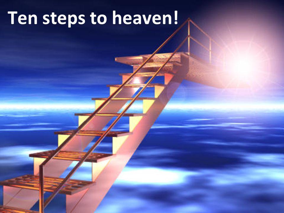 Ten steps to heaven!