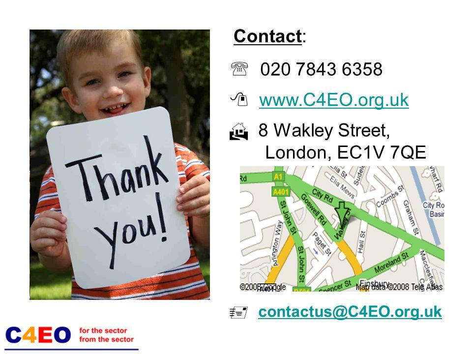  020 7843 6358  www.C4EO.org.ukwww.C4EO.org.uk  8 Wakley Street, London, EC1V 7QE  contactus@C4EO.org.uk contactus@C4EO.org.uk Contact: