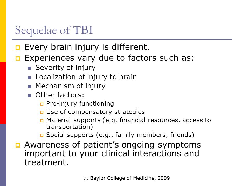 Sequelae of TBI  Every brain injury is different.