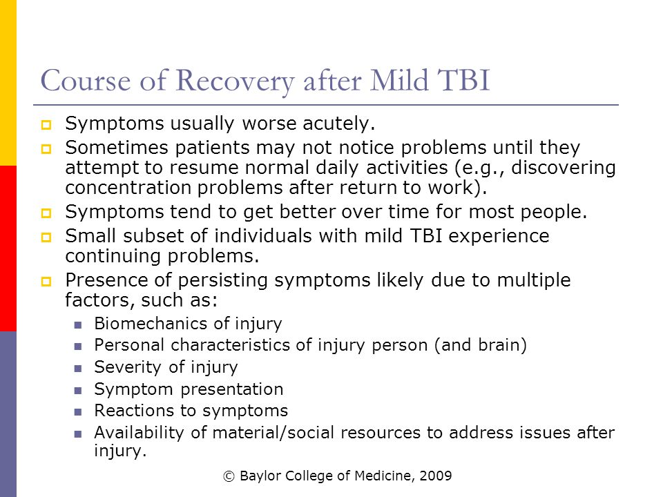 Course of Recovery after Mild TBI  Symptoms usually worse acutely.