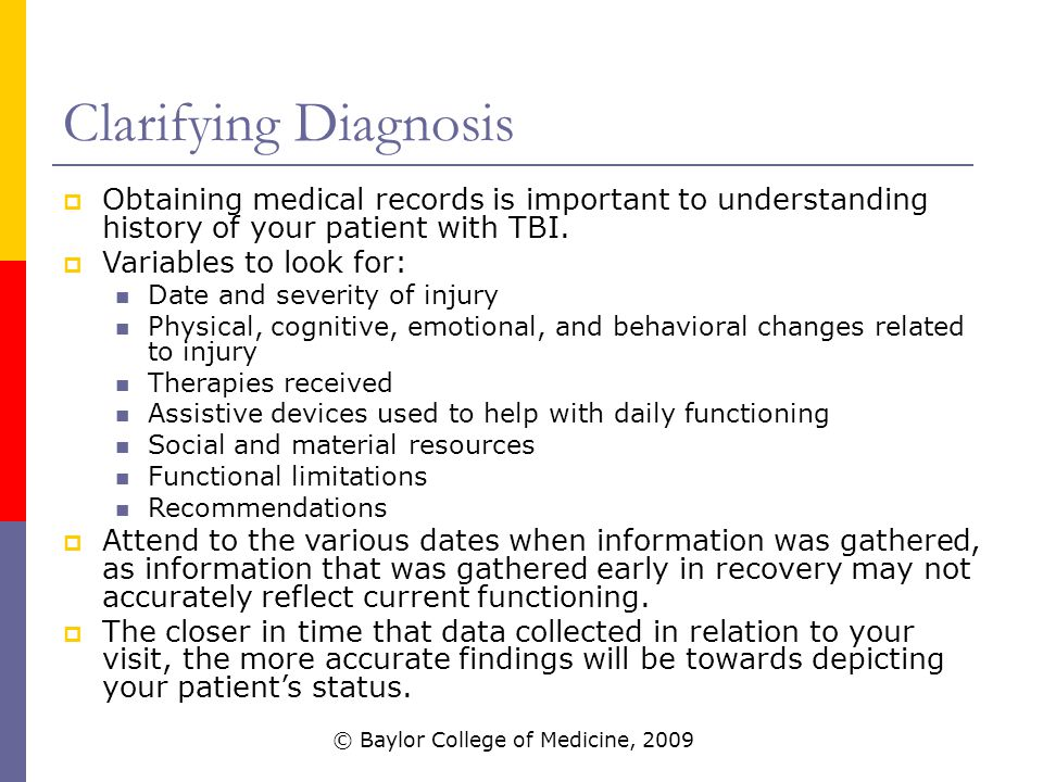 Clarifying Diagnosis  Obtaining medical records is important to understanding history of your patient with TBI.