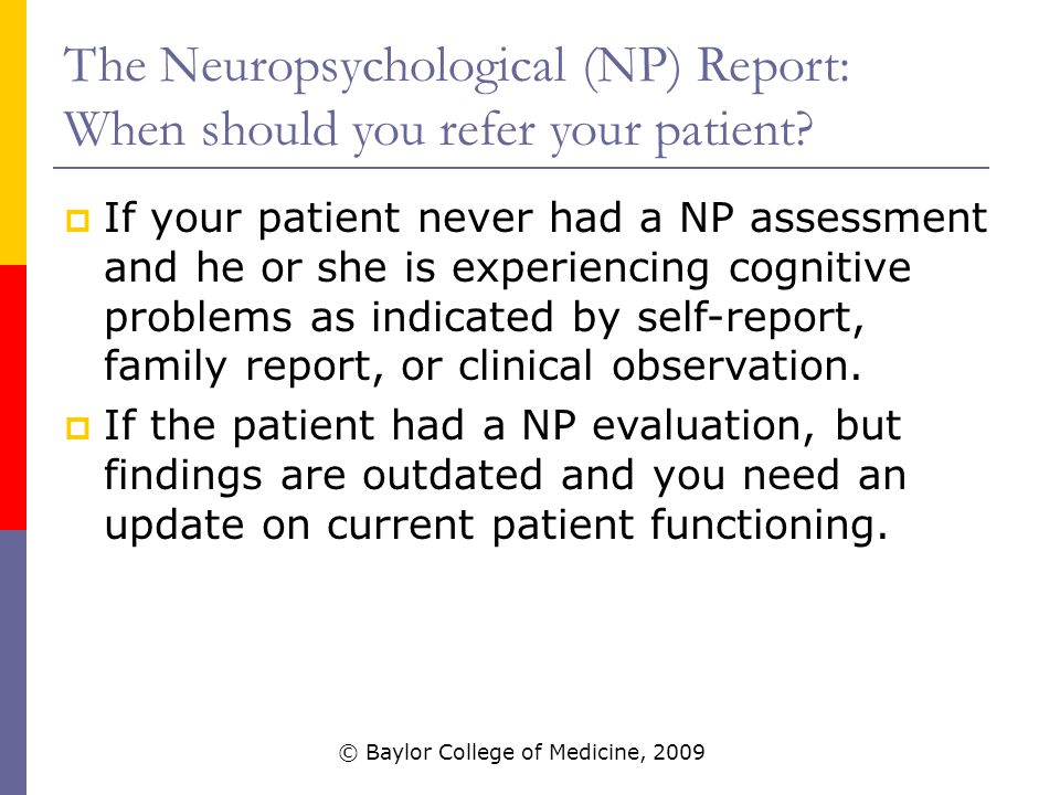 The Neuropsychological (NP) Report: When should you refer your patient.