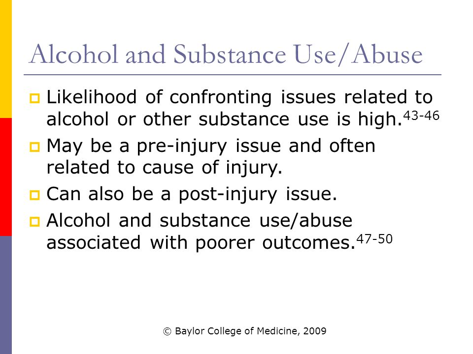 Alcohol and Substance Use/Abuse  Likelihood of confronting issues related to alcohol or other substance use is high.