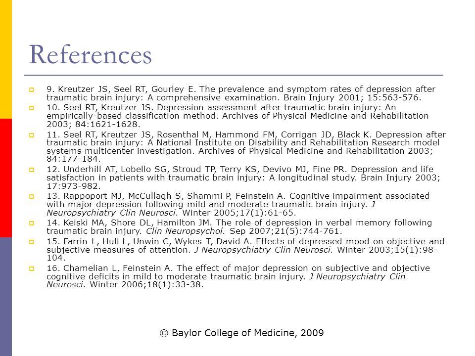References  9. Kreutzer JS, Seel RT, Gourley E.