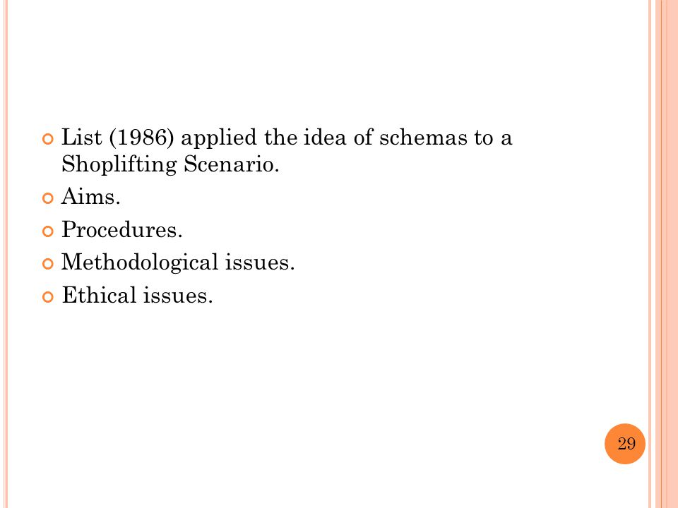 List (1986) applied the idea of schemas to a Shoplifting Scenario.
