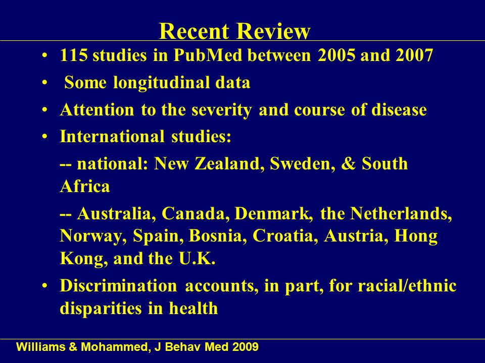 Recent Review 115 studies in PubMed between 2005 and 2007 Some longitudinal data Attention to the severity and course of disease International studies: -- national: New Zealand, Sweden, & South Africa -- Australia, Canada, Denmark, the Netherlands, Norway, Spain, Bosnia, Croatia, Austria, Hong Kong, and the U.K.