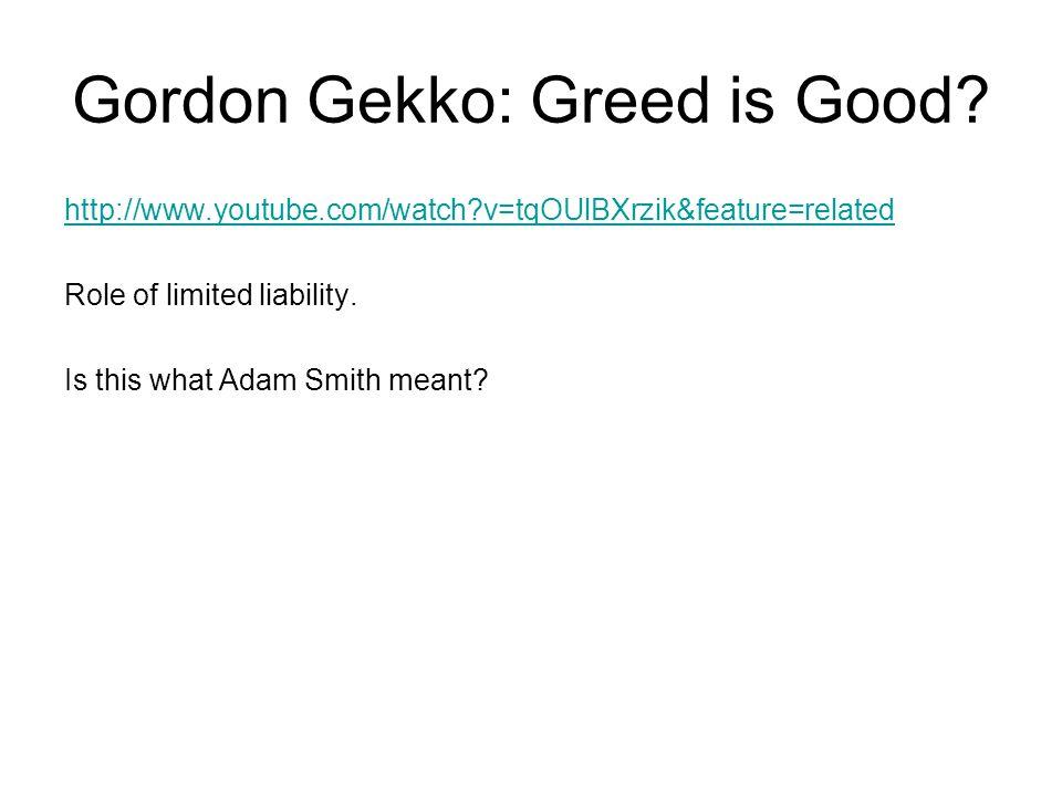 Gordon Gekko: Greed is Good.