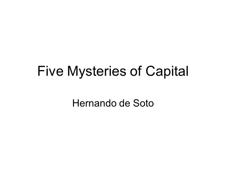 Five Mysteries of Capital Hernando de Soto