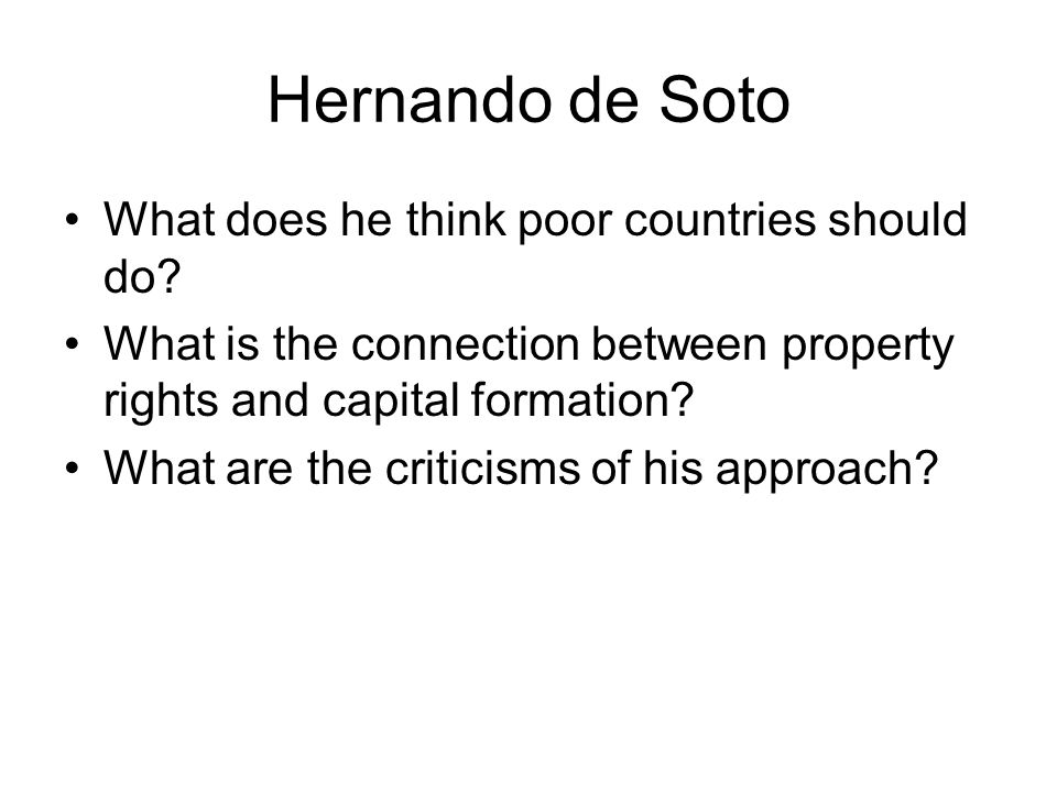 Hernando de Soto What does he think poor countries should do.