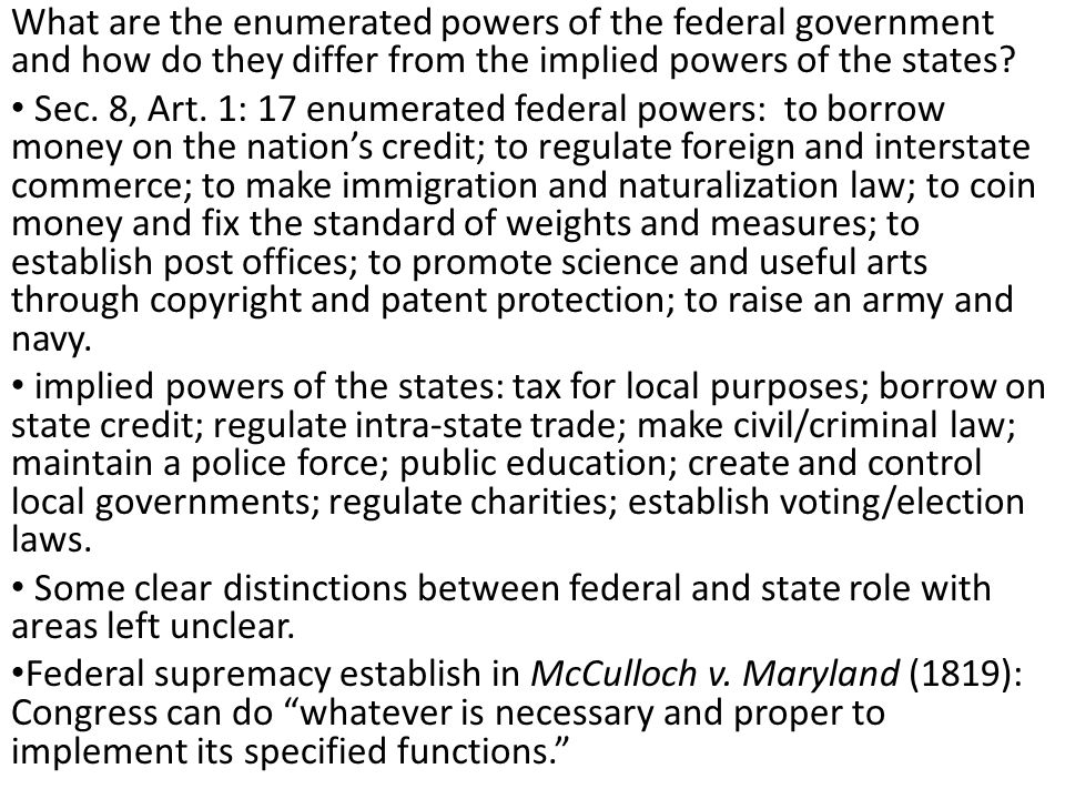 Sec. 8, Art. 1: 17 enumerated federal powers: to borrow money on the nation's credit; to regulate foreign and interstate commerce; to make immigration