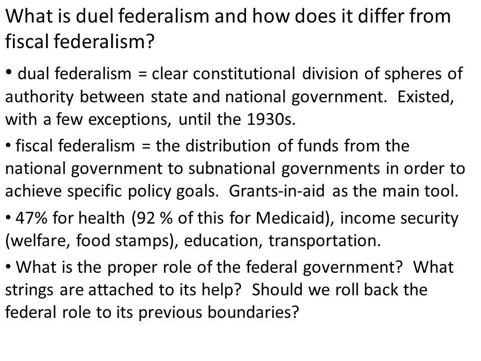 dual federalism = clear constitutional division of spheres of authority between state and national government. Existed, with a few exceptions, until t