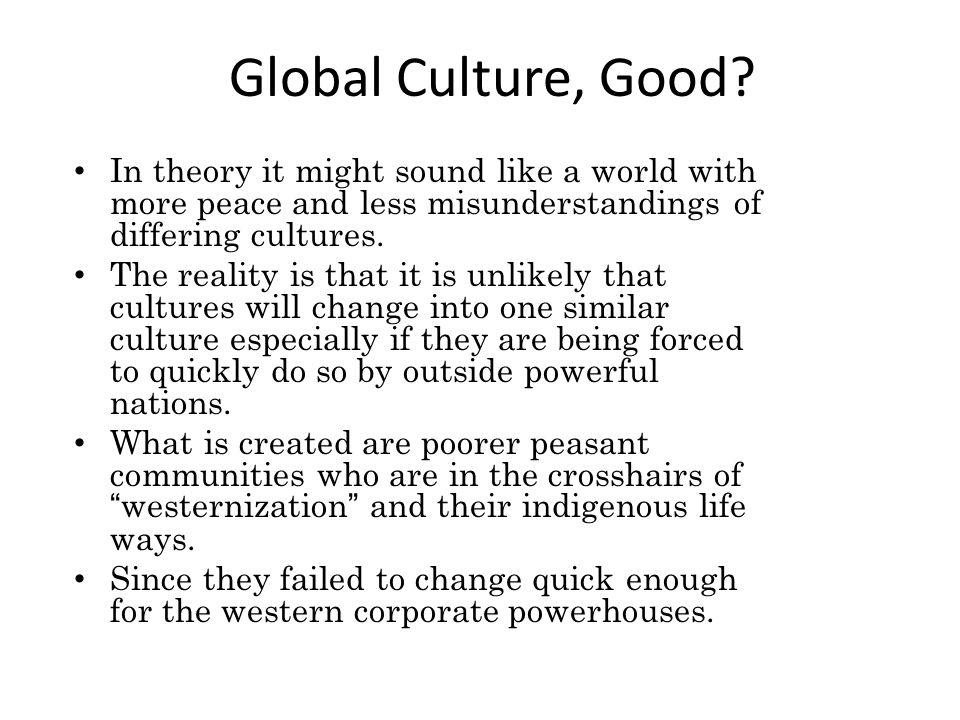 Global Culture, Good.