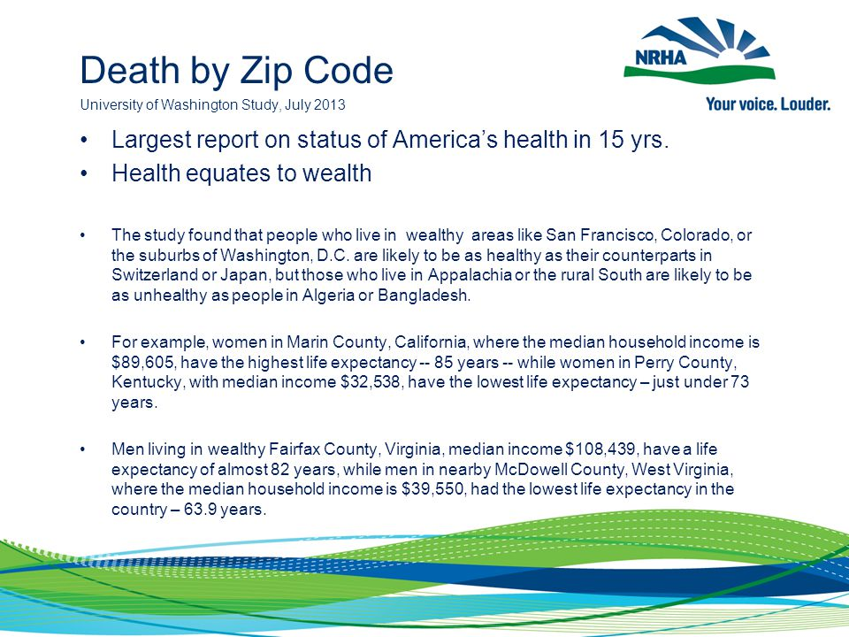 Death by Zip Code University of Washington Study, July 2013 Largest report on status of America's health in 15 yrs.