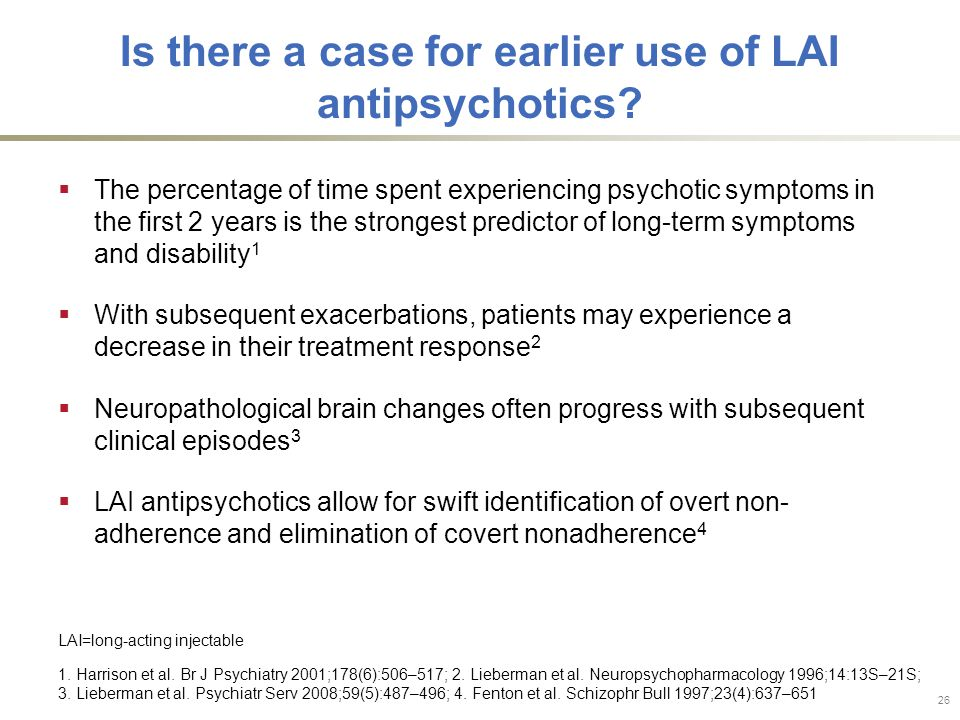 Is there a case for earlier use of LAI antipsychotics.