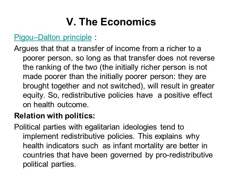 V. The Economics Pigou–Dalton principlePigou–Dalton principle : Argues that that a transfer of income from a richer to a poorer person, so long as tha