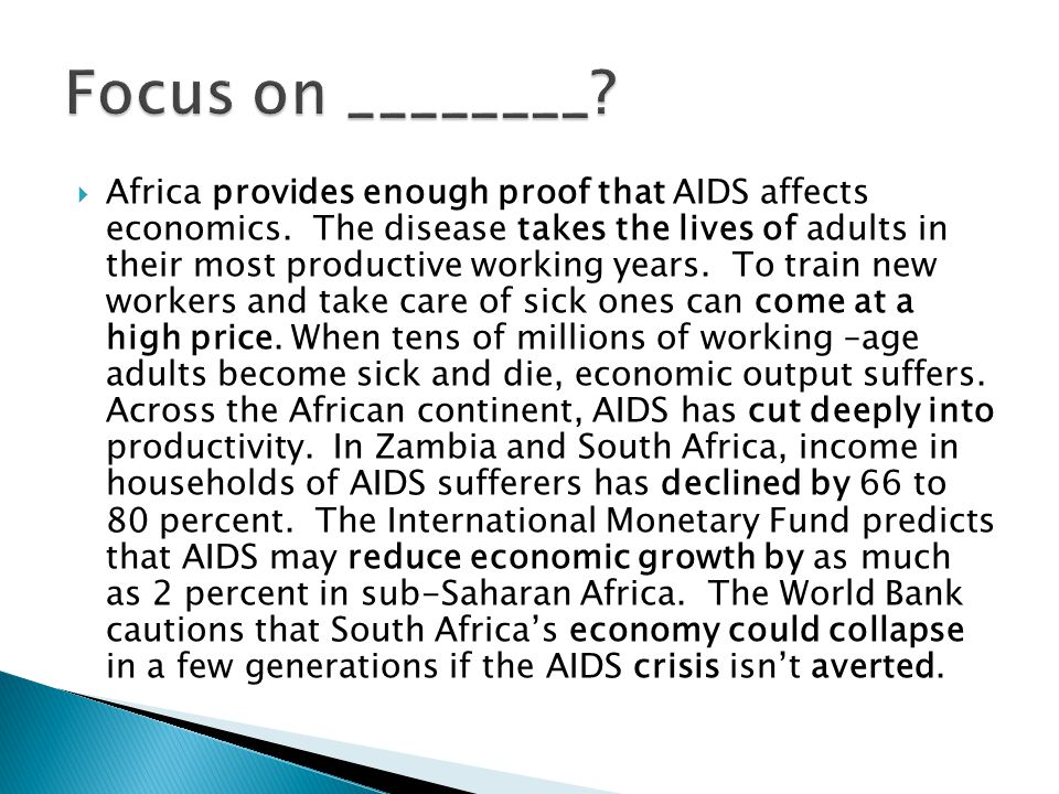  Africa provides enough proof that AIDS affects economics.