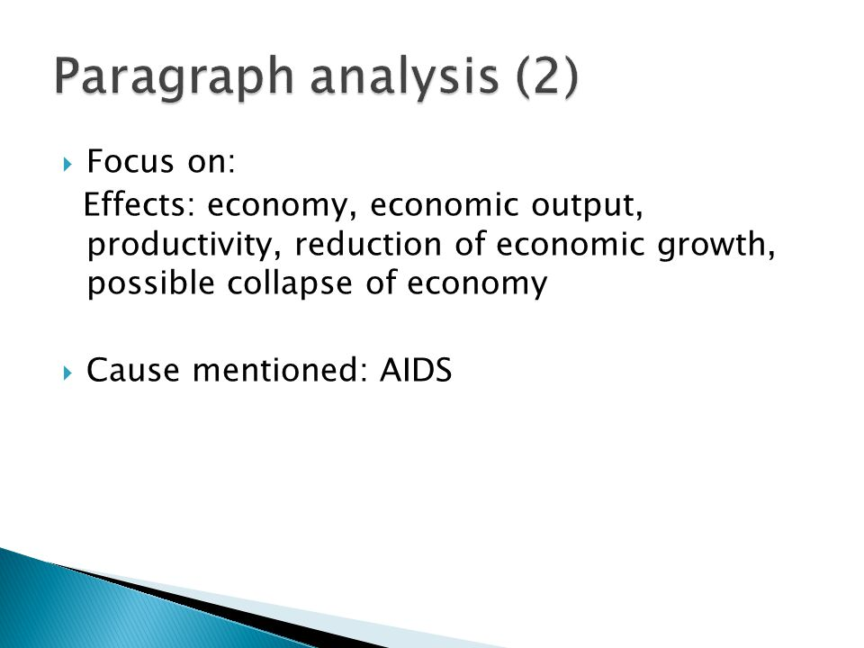  Focus on: Effects: economy, economic output, productivity, reduction of economic growth, possible collapse of economy  Cause mentioned: AIDS
