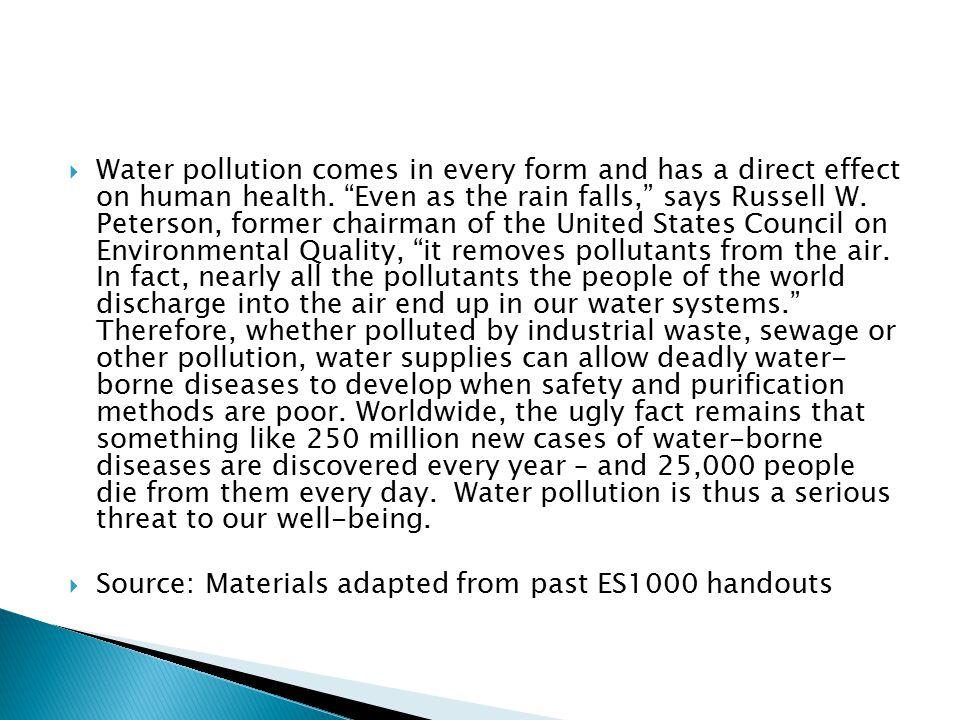  Water pollution comes in every form and has a direct effect on human health.
