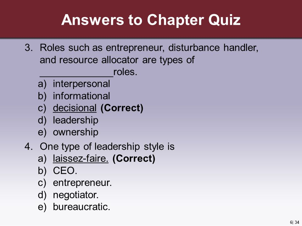6| 34 Answers to Chapter Quiz 3.Roles such as entrepreneur, disturbance handler, and resource allocator are types of _____________roles.