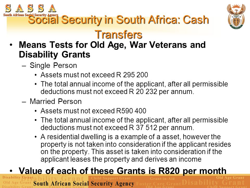 Social Security in South Africa: Cash Transfers Means Tests for Old Age, War Veterans and Disability Grants – Single Person Assets must not exceed R 2