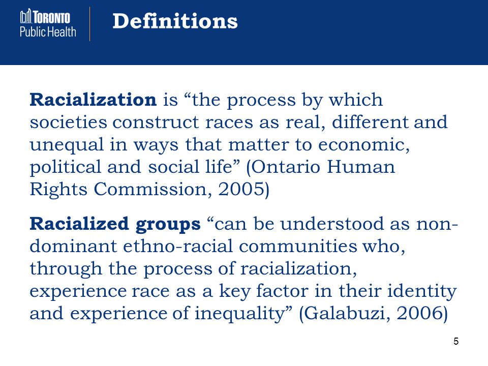 Racialization and Health International research shows racialized groups have poorer health than non- racialized groups on several outcomes Canadian research is more recent but shows some evidence of racialized health inequities Racial discrimination is one mechanism that may explain racialized health inequities 6