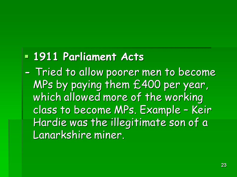 22  It was also thought that MPs should not be paid so that they would be the right type of person – eg.