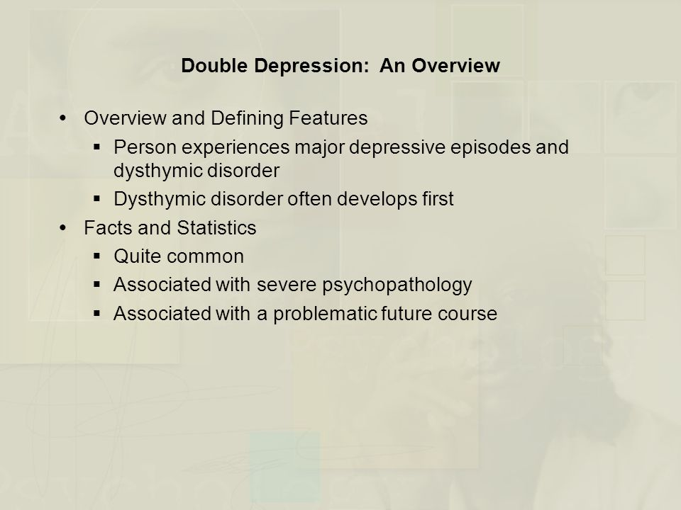 Bipolar I Disorder: An Overview  Overview and Defining Features  Alternations between full manic episodes and depressive episodes  Facts and Statistics  Average age on onset is 18 years, but can begin in childhood  Tends to be chronic  Suicide is a common consequence
