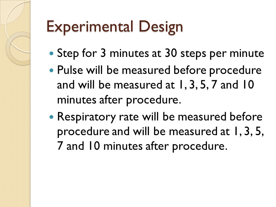 Experimental Design Step for 3 minutes at 30 steps per minute Pulse will be measured before procedure and will be measured at 1, 3, 5, 7 and 10 minutes after procedure.
