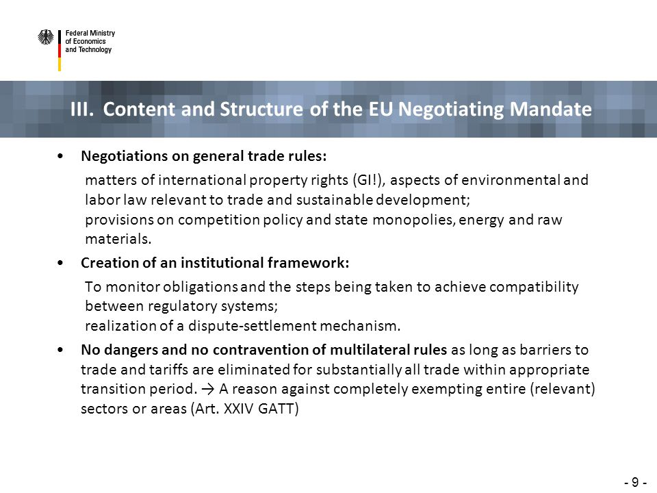 III. Content and Structure of the EU Negotiating Mandate - 9 - Negotiations on general trade rules: matters of international property rights (GI!), as