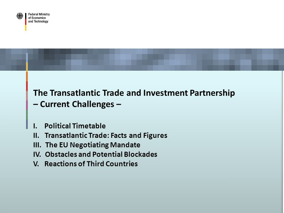 The Transatlantic Trade and Investment Partnership – Current Challenges – I.
