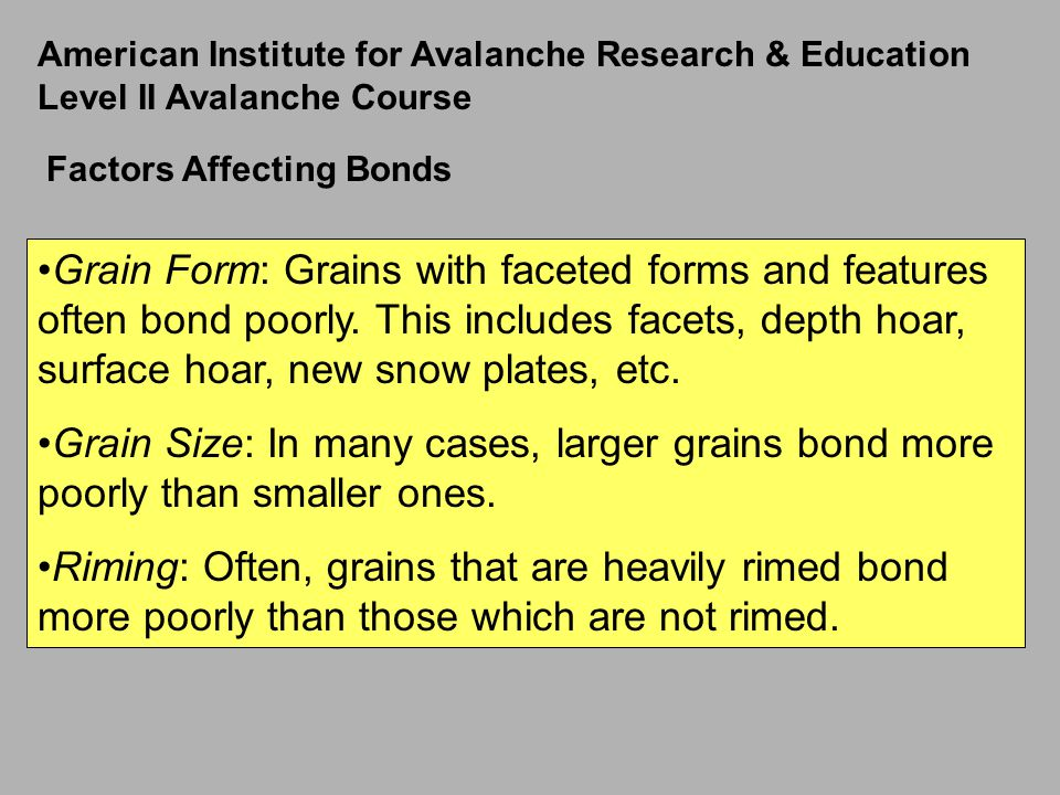 Grain Form: Grains with faceted forms and features often bond poorly.