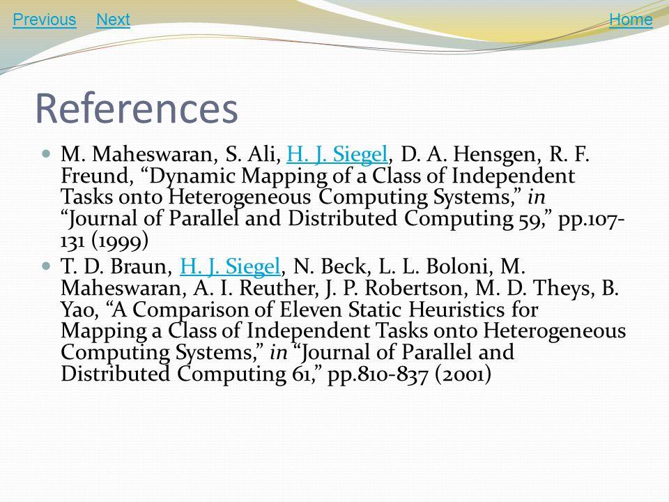 References M. Maheswaran, S. Ali, H. J. Siegel, D.