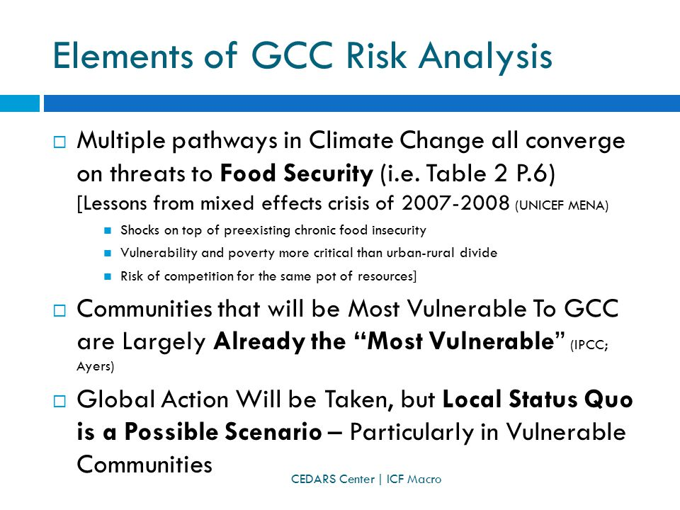 Elements of GCC Risk Analysis  Multiple pathways in Climate Change all converge on threats to Food Security (i.e.
