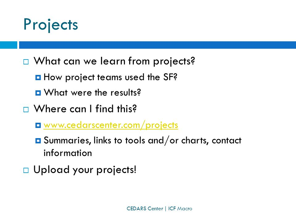 Projects  What can we learn from projects.  How project teams used the SF.