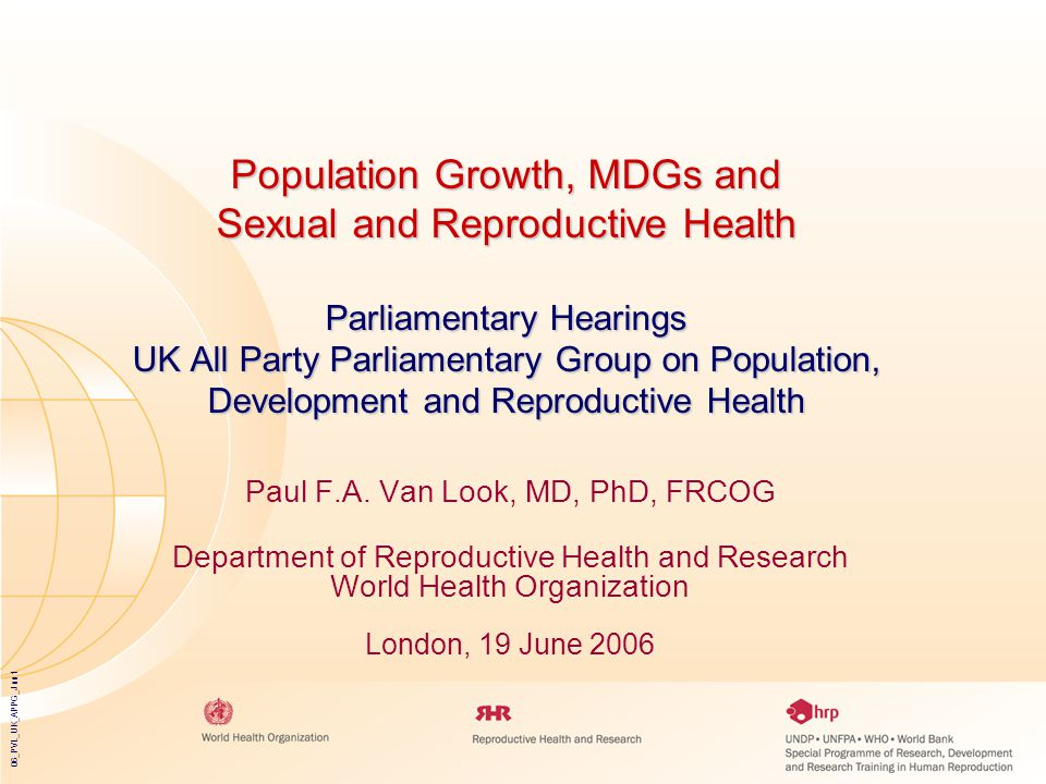 06_PVL_UK_APPG_Jun1 Population Growth, MDGs and Sexual and Reproductive Health Parliamentary Hearings UK All Party Parliamentary Group on Population, Development and Reproductive Health Paul F.A.