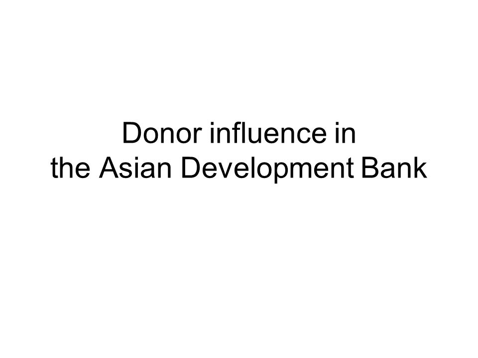 Donor influence in the Asian Development Bank
