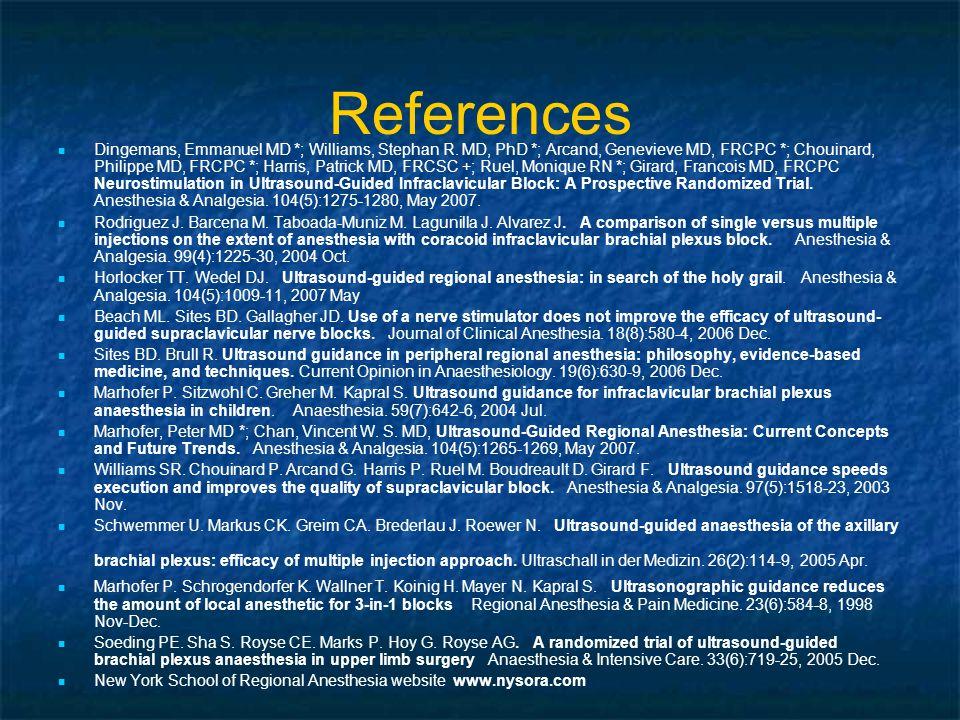 References Dingemans, Emmanuel MD *; Williams, Stephan R.
