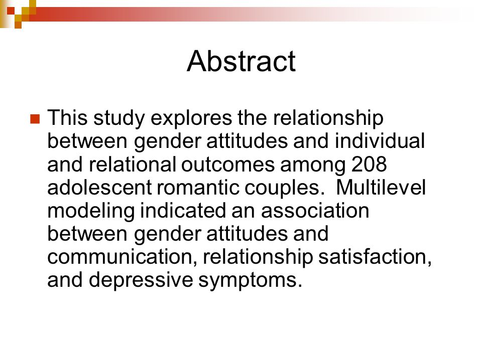 Purpose  To examine gender attitudes in the context of adolescent romantic relationships and to explore how these attitudes relate to individual and relational functioning.