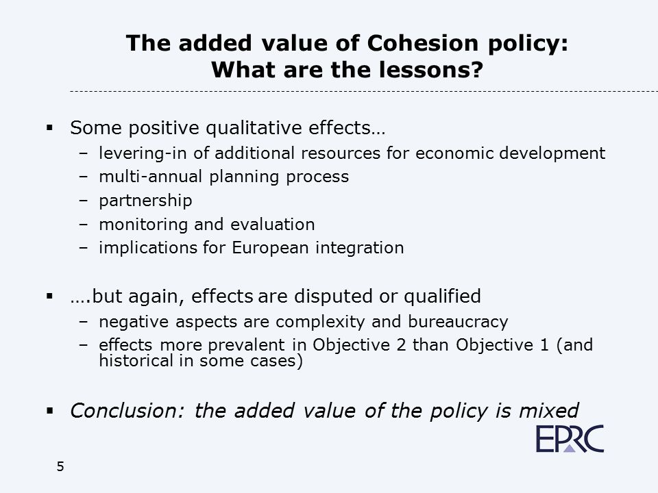 6 The added value of Cohesion policy: What is the scope for change.