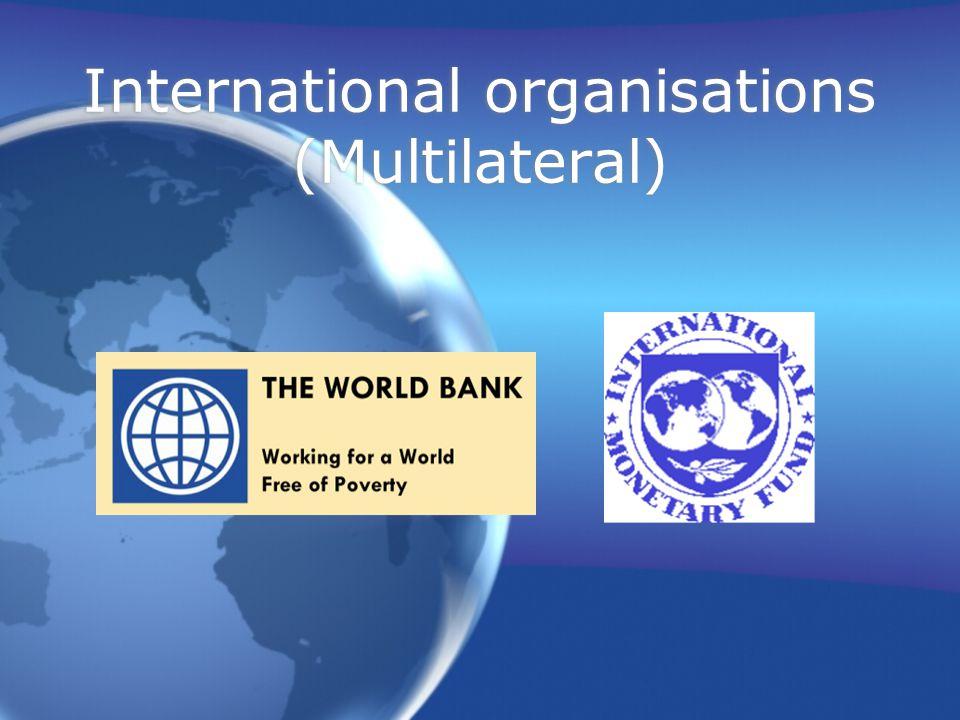 International organisations (Multilateral)