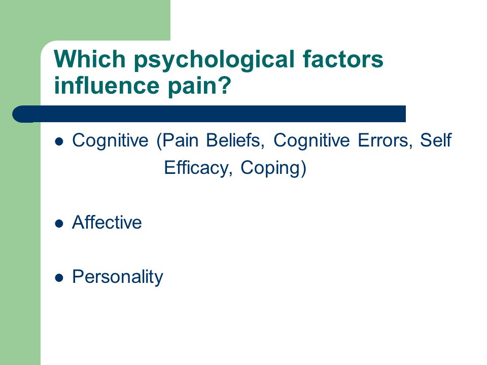 Which psychological factors influence pain.
