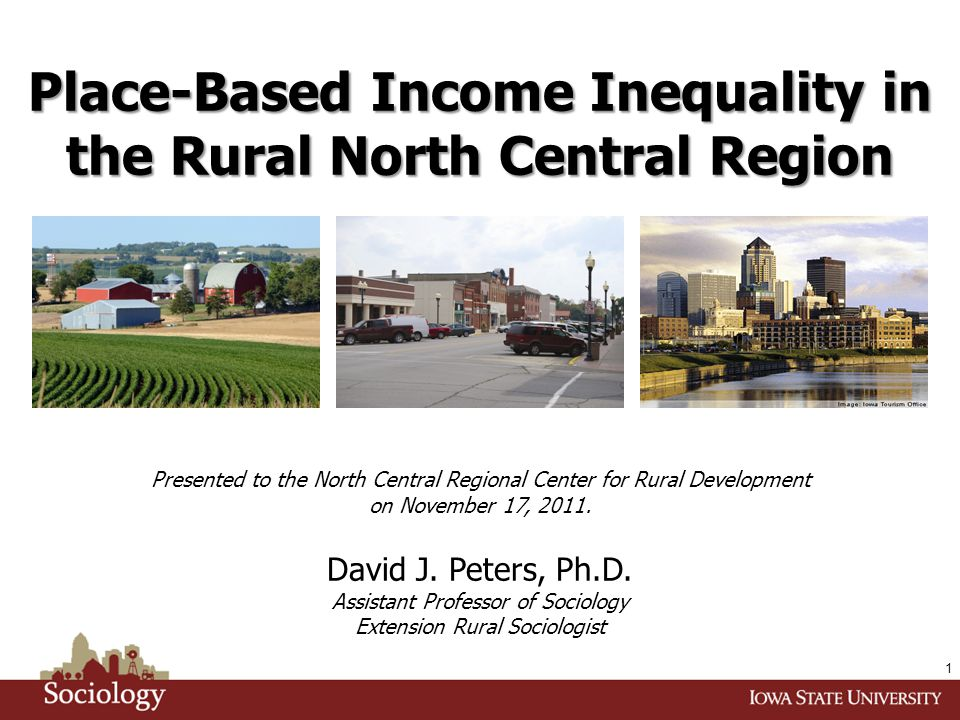Place-Based Income Inequality in the Rural North Central Region Presented to the North Central Regional Center for Rural Development on November 17, 2011.