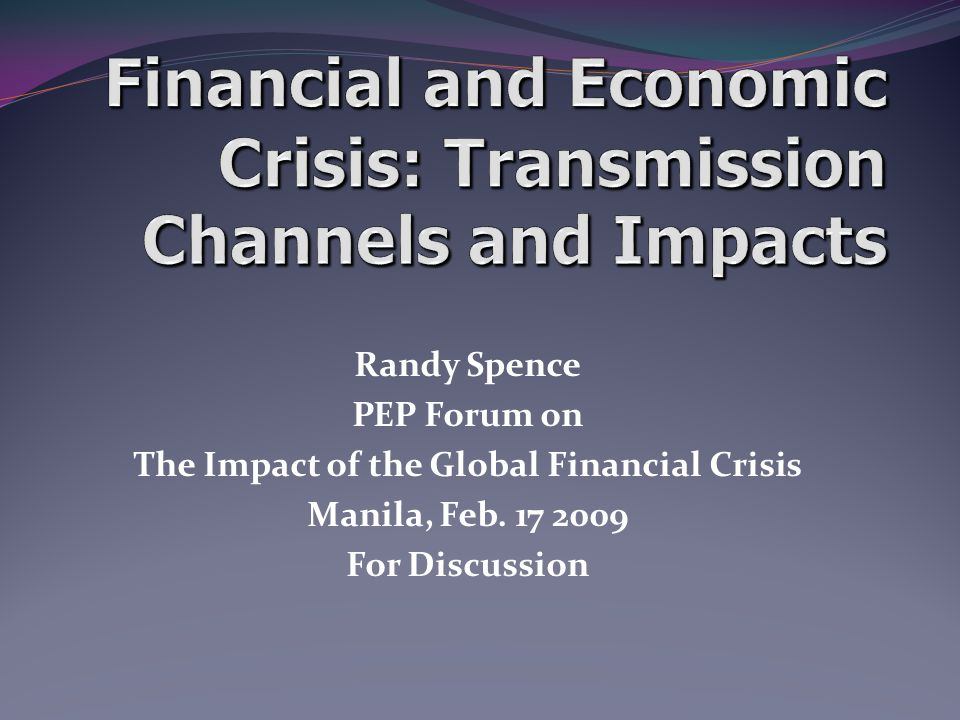 Randy Spence PEP Forum on The Impact of the Global Financial Crisis Manila, Feb.