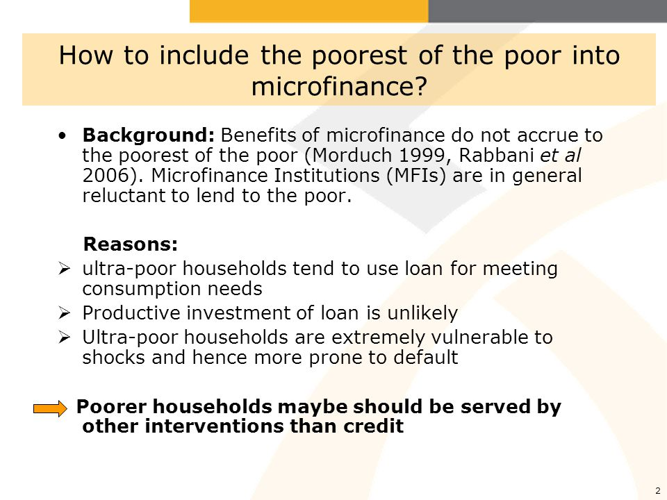 2 How to include the poorest of the poor into microfinance.