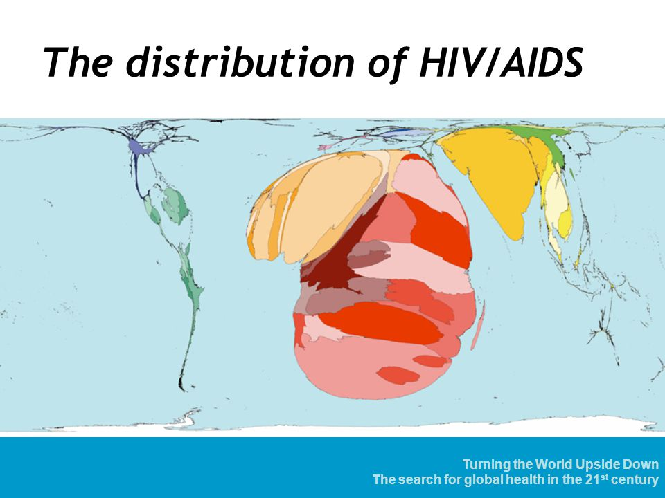 The distribution of HIV/AIDS Refreshment and personal development Greater cultural awareness Learning specific skills and practices Challenging our long-held ideas Shaping the future together Turning the World Upside Down The search for global health in the 21 st century