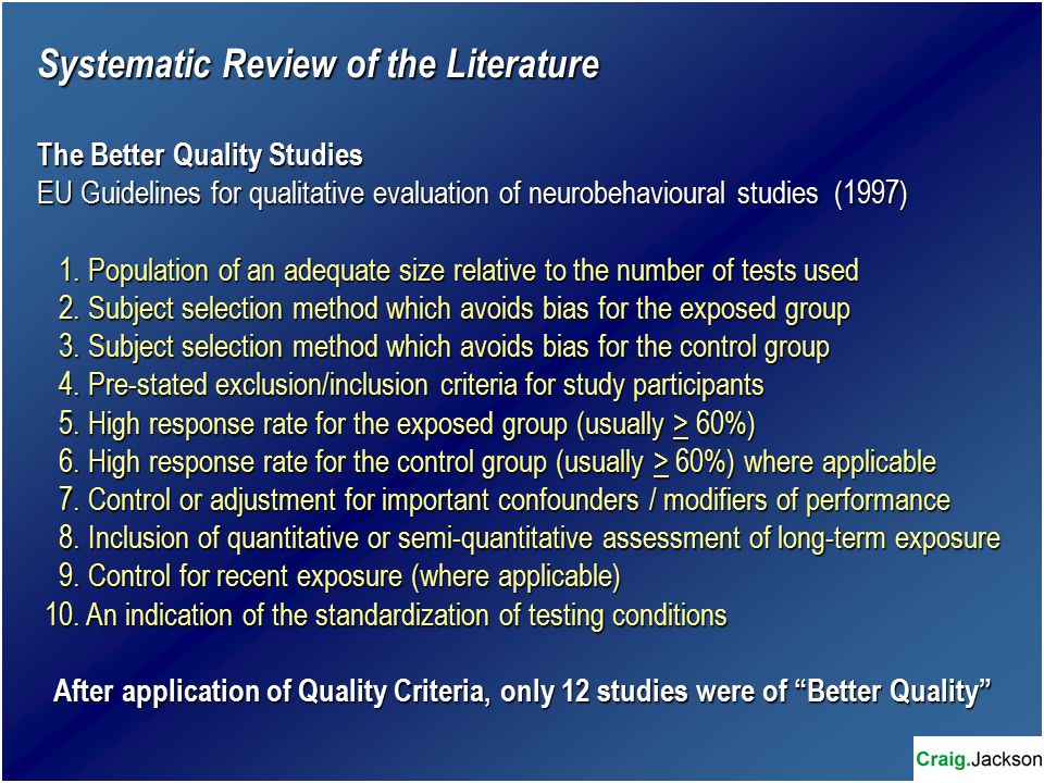Systematic Review of the Literature The Better Quality Studies EU Guidelines for qualitative evaluation of neurobehavioural studies (1997) 1.