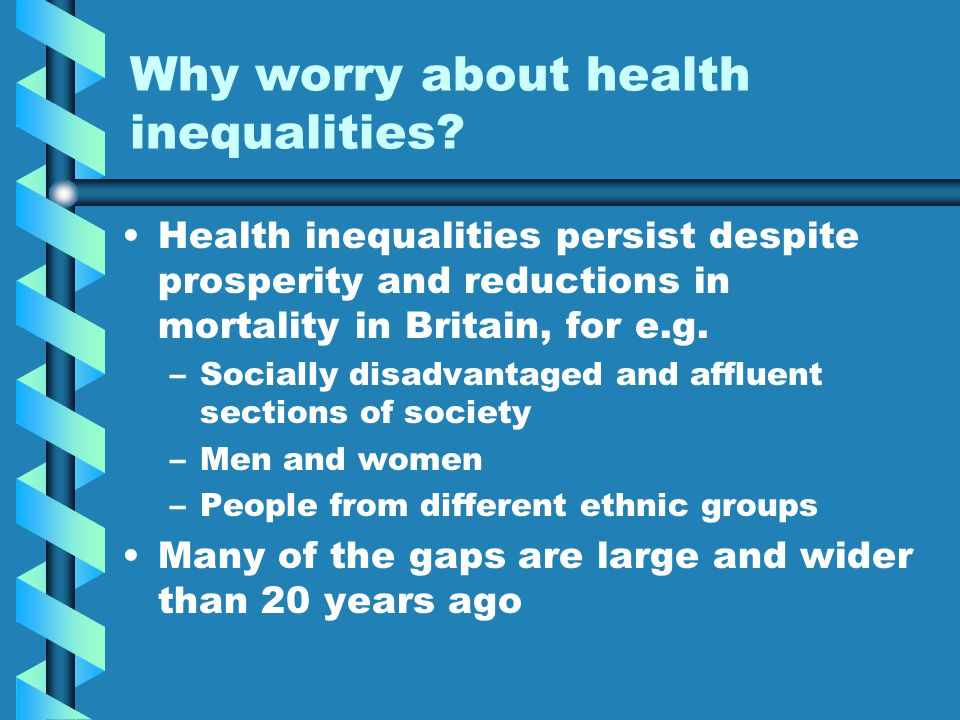 Why worry about health inequalities.